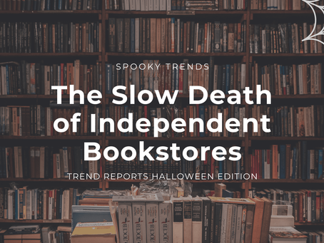 Spooky Trends: The Slow Death of Independent Bookstores