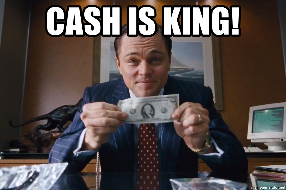 """Wolf of Wallstreet meme: """"Cash is King!"""""""