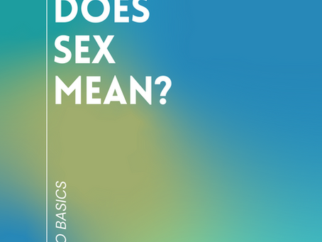 Back to the basics: Sex