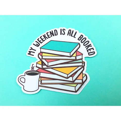 My Weekend Is All Booked, Vinyl Sticker