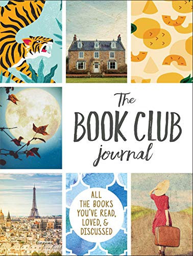 Book Club Journal: All the Books You've Read, Loved, & Discussed