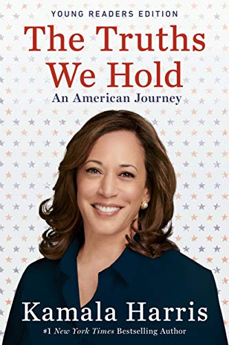 Truths We Hold: An American Journey (Young Readers Edition)