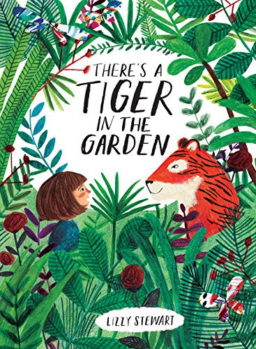There's a Tiger in the Garden (Bargain Book)