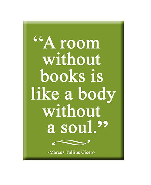 A Room Without Books Is Like A Body Without A Soul Magnet