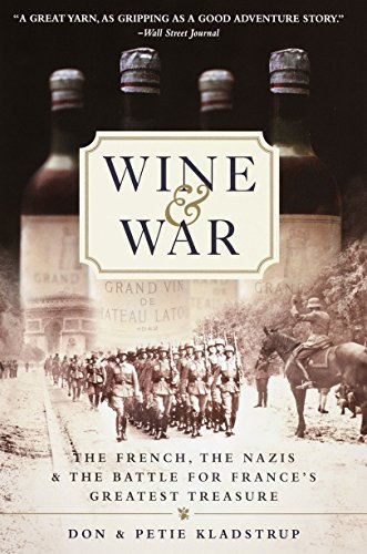 Wine and War: The French, the Nazis, & the Battle for France's Greatest Treasure