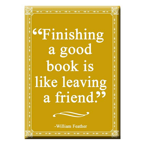 Finishing A Good Book Is Like Leaving a Friend Magnet