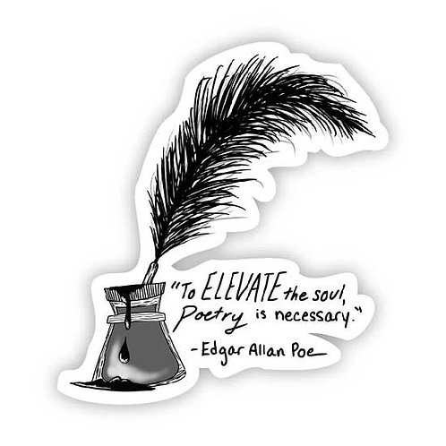 To Elevate The Soul Poetry is Necessary Quill in Ink (Poe Sticker)
