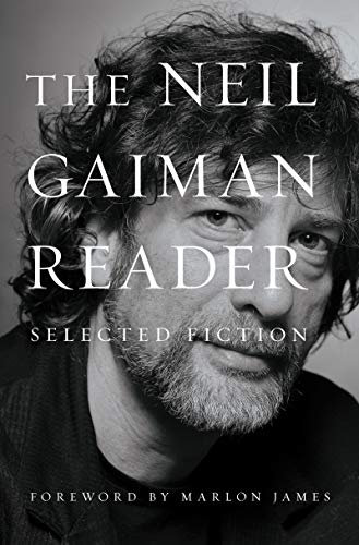 The Neil Gaiman Reader: Selected Fiction