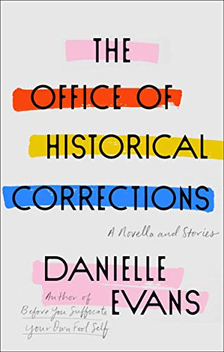Office of Historical Corrections: A Novella and Stories, The