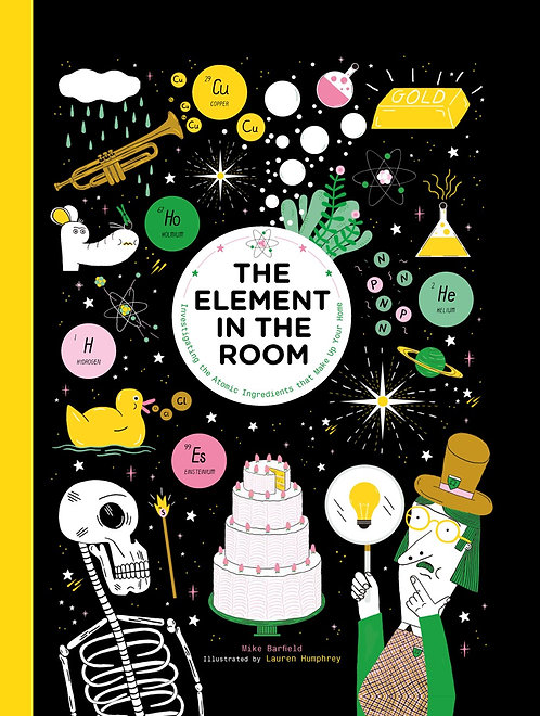 The Element in the Room : Investigating the Atomic Ingredients (15% Off*)