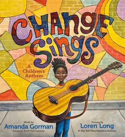 PREORDER: Change Sings by Amanda Gorman (Release Date: Sep. 21, 2021)