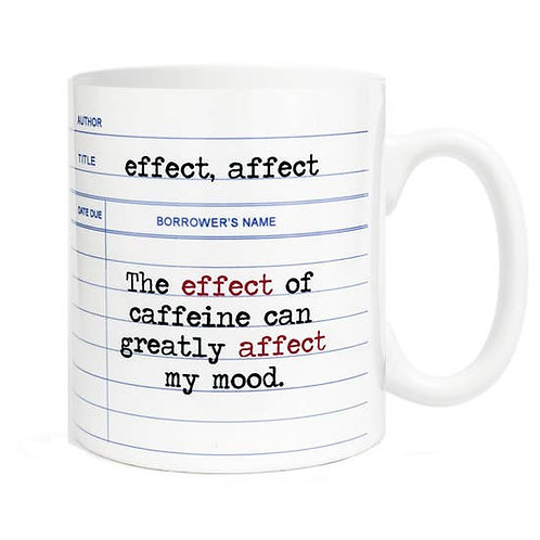 The Effect of Caffeine Can Greatly Effect My Mood Mug