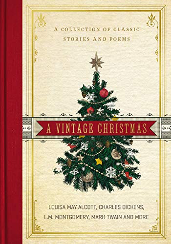 Vintage Christmas: A Collection of Classic Stories and Poems, A