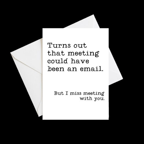 I Miss Meeting With You 2020 Greeting Card