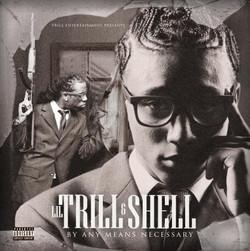 Lil Trill n Shell