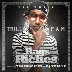 Lil_Trill_From_Rags_To_Riches