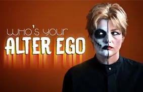Alter Ego - Who do you become?
