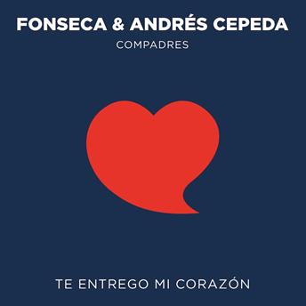Fonseca y Andrés Cepeda Unen Sus Voces En La Campaña #TeEntregoMiCorazón