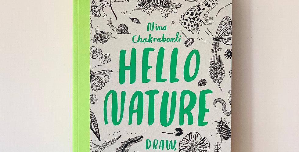 HELLO NATURE: DRAW, COLOUR, MAKE AND GROW