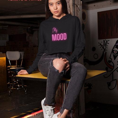 I'm A Mood - Crop Hoodie