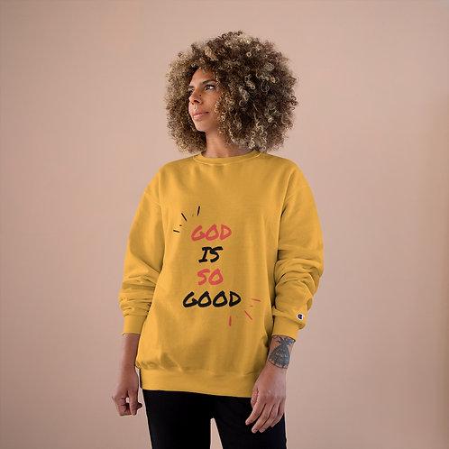 God is so Good - Champion Sweatshirt