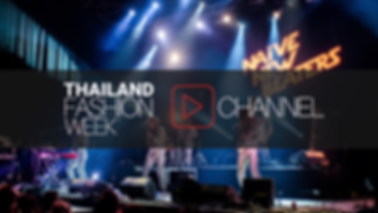 THAILAND FASHION WEEK OFFICIAL YOUTUBE CHANNEL