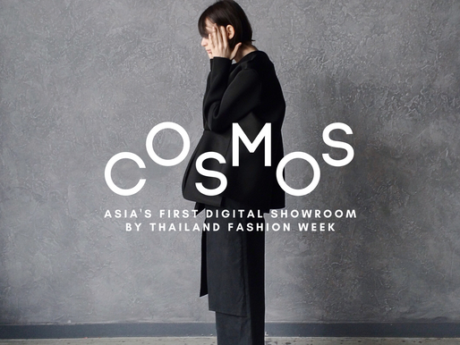COSMOS - ASIA'S FIRST DIGITAL SHOWROOM LAUNCHED BY THAILAND FASHION WEEK