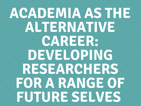 Conference report: Academia as the Alternative Career: developing researchers for a range of future