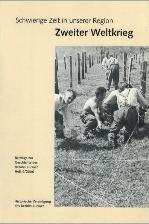 Heft 4/2006, Zweiter Weltkrieg, schwierige Zeiten in unserer Region