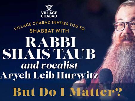 Shabbat with Rabbi Shais Taub