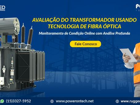 AVALIAÇÃO DO TRANSFORMADOR USANDO TECNOLOGIA DE FIBRA ÓPTICA