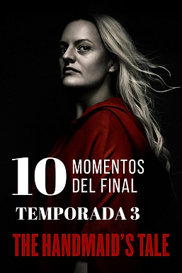 Top 10: Momentos del final de temporada 3 de The handmaid's tale