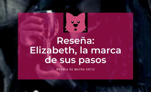 Elizabeth: La marca de sus pasos