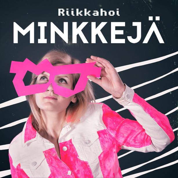 Riikkahoi - Minkkejä Single & Music Video