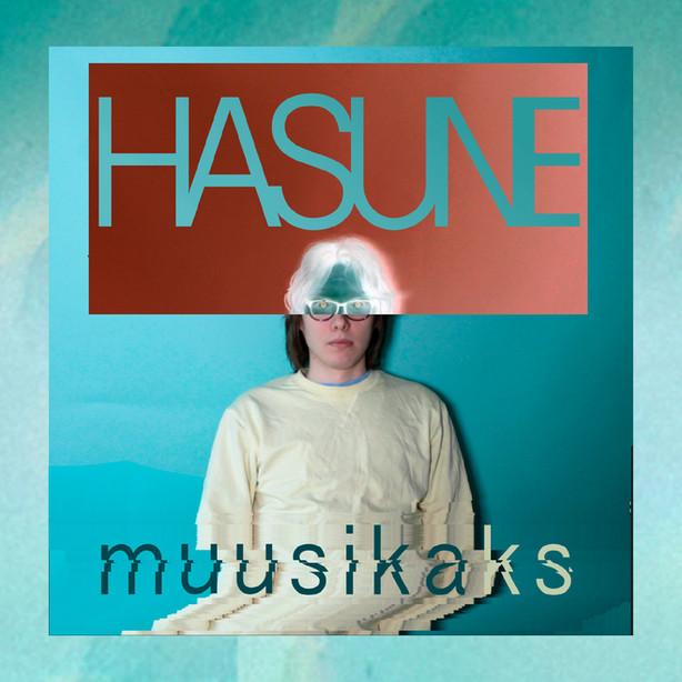 Ulkona nyt / Out Now: Hasune - Muusikaks