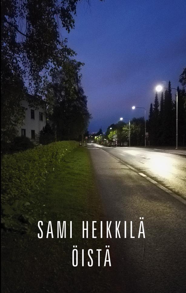 Sami Heikkilä - Öistä EP Digital Edition Out Now