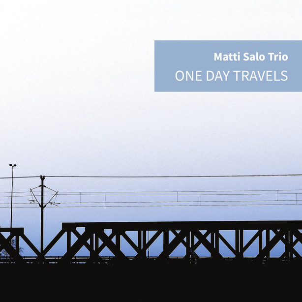 Matti Salo Trio - One Day Travels -albumi nyt saatavilla | Album out now!