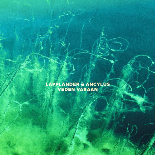 Luola-julkaisu / Luola Release: Lappländer & Ancylus - Veden varaan