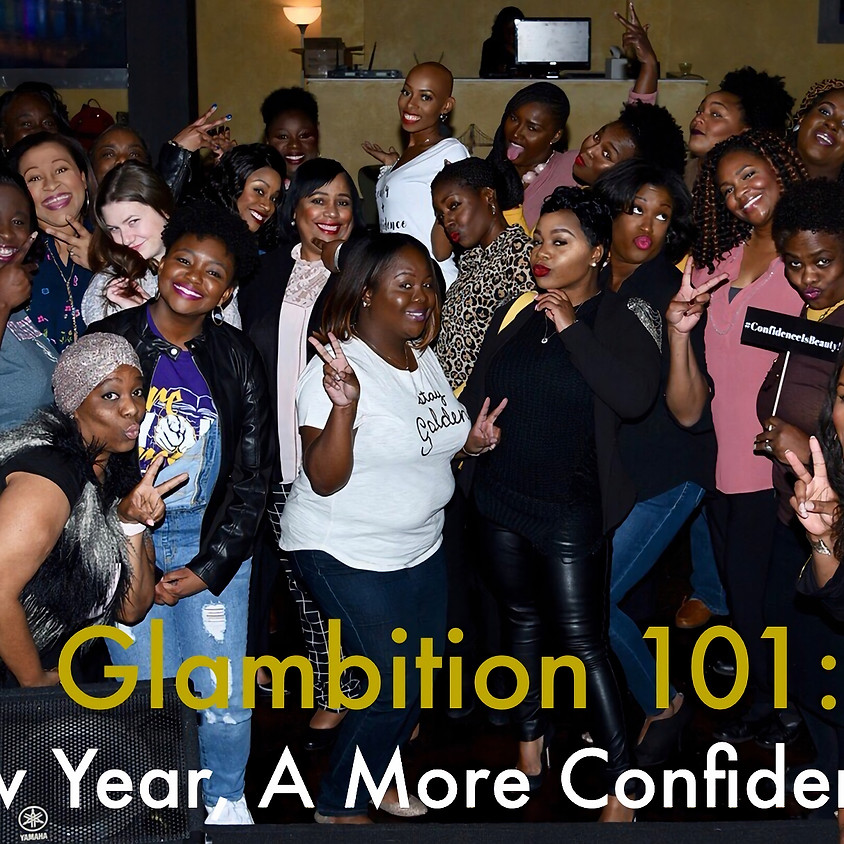 Glambition 101: A New Year, A More Confident You