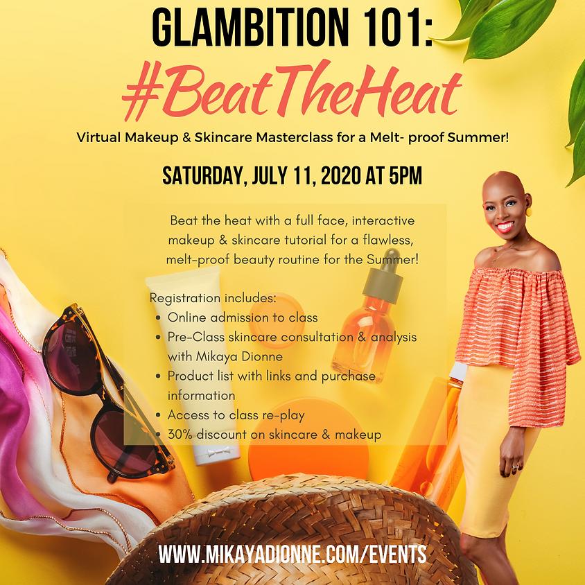 Glambition 101: Beat The Heat Summer Online Masterclass