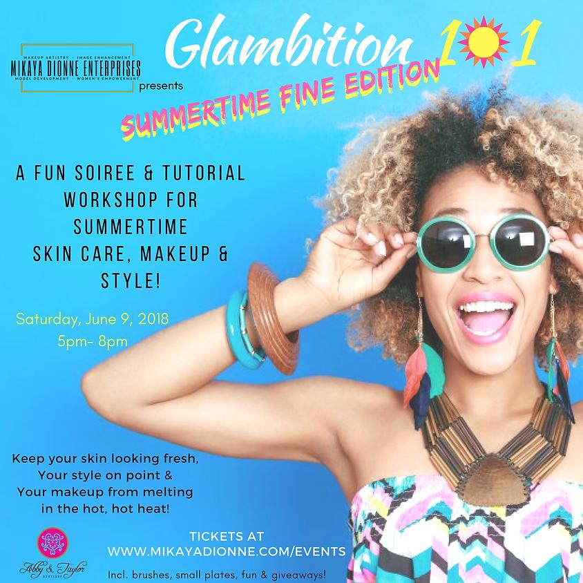Glambition 101: Summer Time FINE (evening)