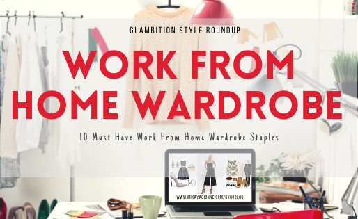 Glambition Roundup: Work From Home Wardrobe