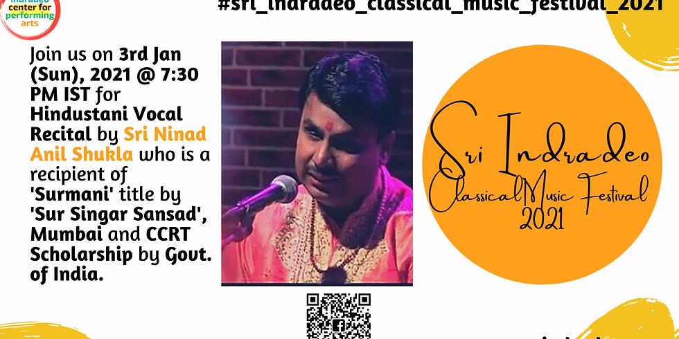 Hindustani Vocal Recital by Sri Ninad Anil Shukla