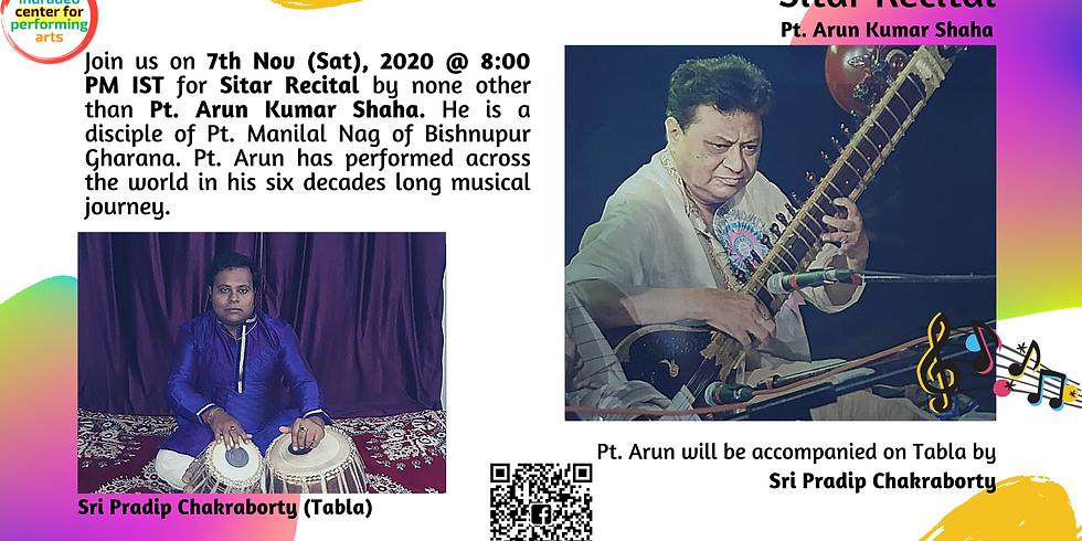 Sitar Recital by Pt. Arun Kumar Shaha