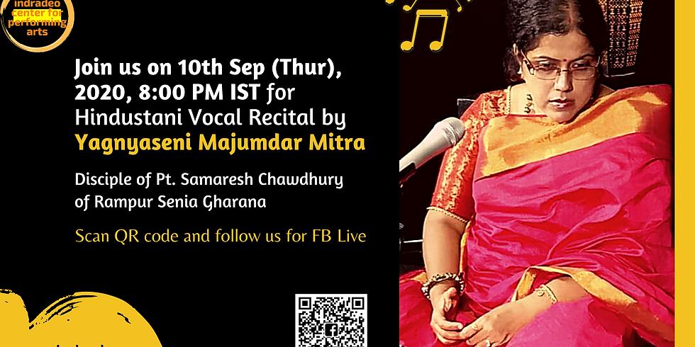 Hindustani Vocal Recital by Yagnyaseni Majumdar Mitra
