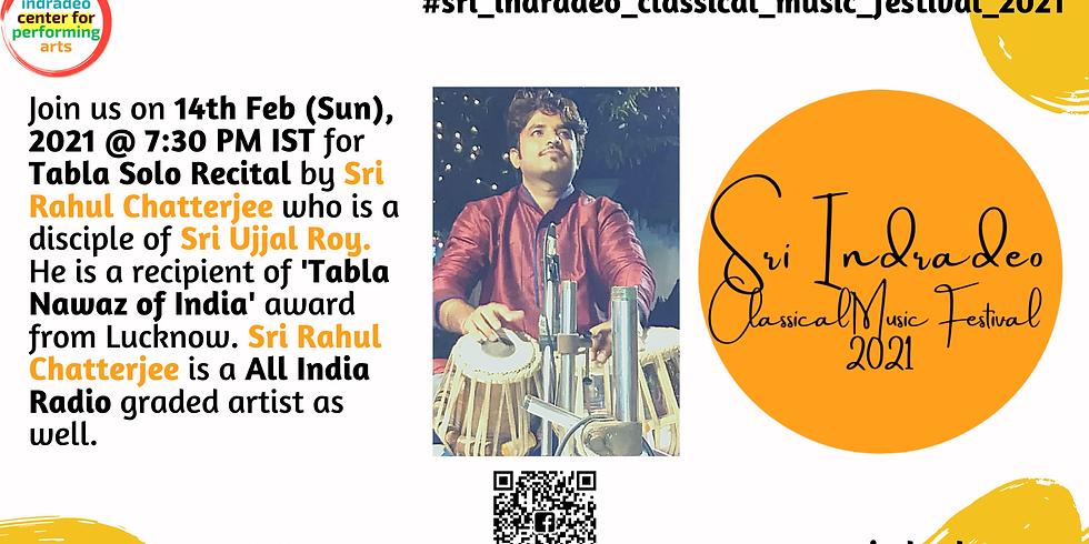 Tabla Solo Recital by Sri Rahul Chatterjee