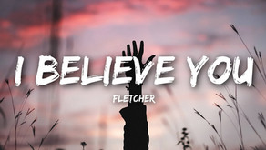 I Believe You - FLETCHER Pop • 2018