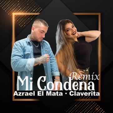 """AZRAEL EL MATA x CLAVERITA""""Mi Condena (Remix)"""""""