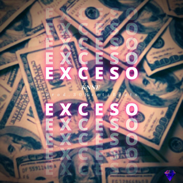 ¨EXCESO¨ KNNE (Lanzamiento)