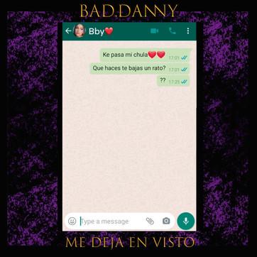 ¨ME DEJA EN VISTO¨ BAD DANNY (Lanzamiento)